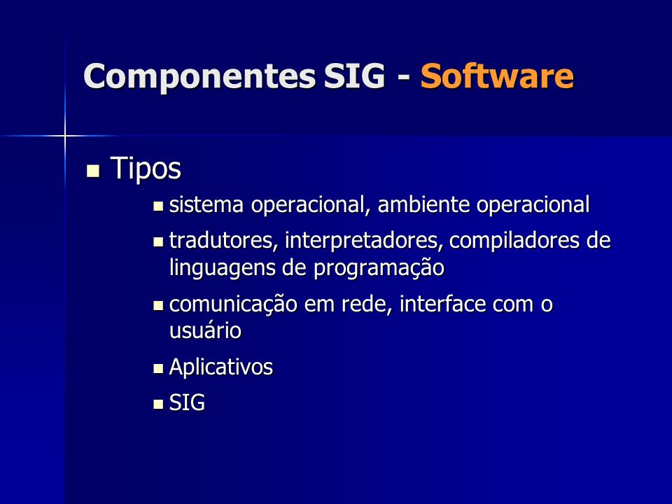 Tipos Tipos sistema operacional, ambiente operacional sistema operacional, ambiente operacional tradutores, interpretadores, compiladores de linguagen