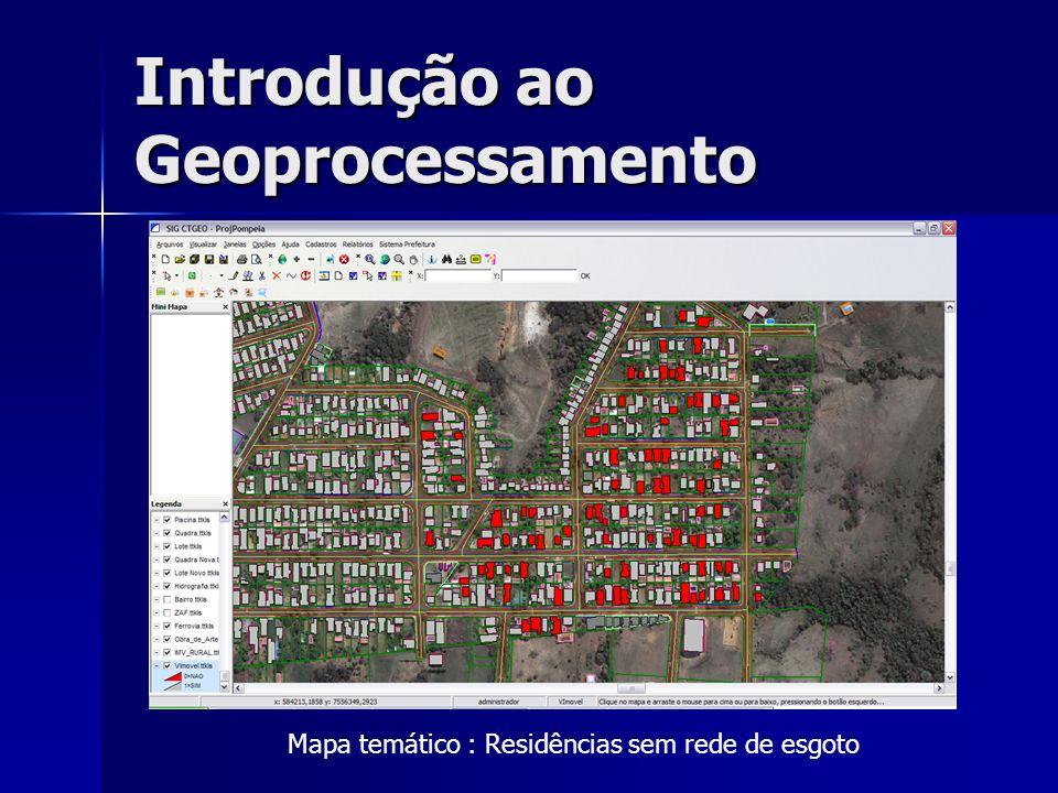 Introdução ao Geoprocessamento Mapa temático : Residências sem rede de esgoto
