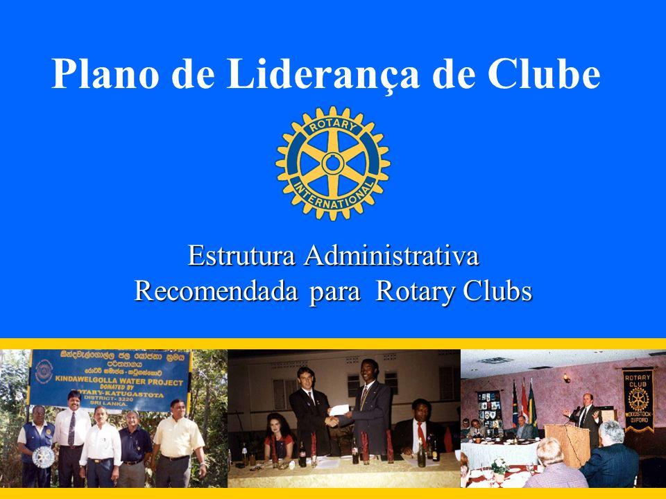 Plano de Liderança de Clube Estrutura Administrativa Recomendada para Rotary Clubs