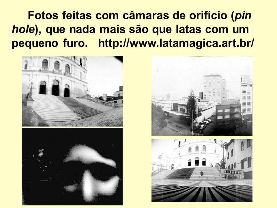 Fotos feitas com câmaras de orifício (pin hole), que nada mais são que latas com um pequeno furo. http://www.latamagica.art.br/