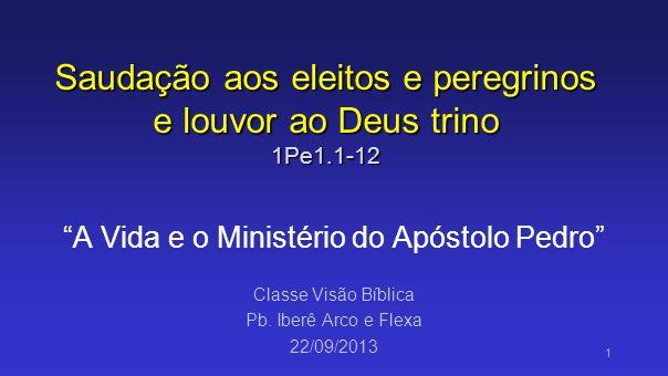 II.A GARANTIA DA NOSSA SALVAÇÃO (1.3-5) A.
