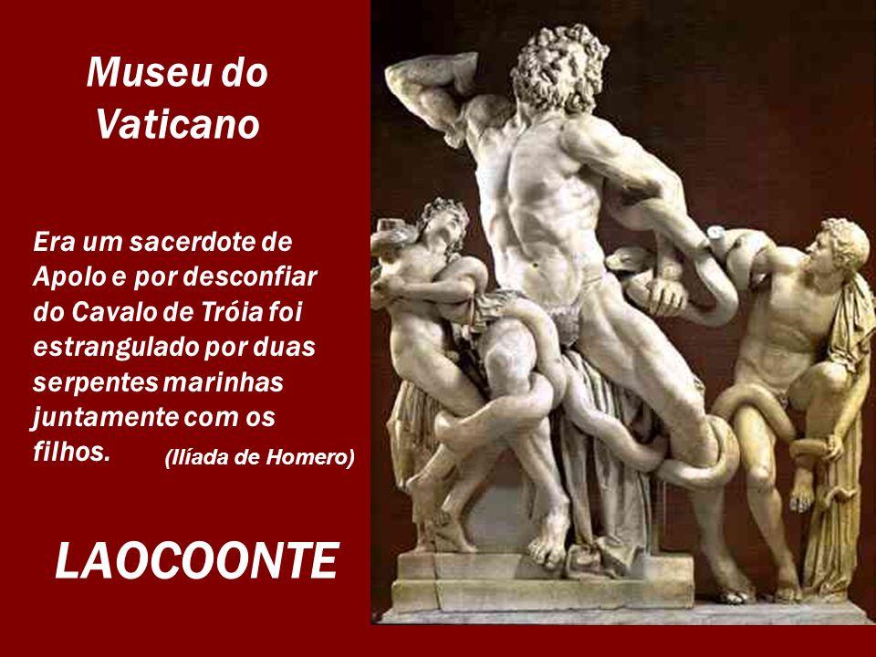 Museu do Vaticano Era um sacerdote de Apolo e por desconfiar do Cavalo de Tróia foi estrangulado por duas serpentes marinhas juntamente com os filhos.