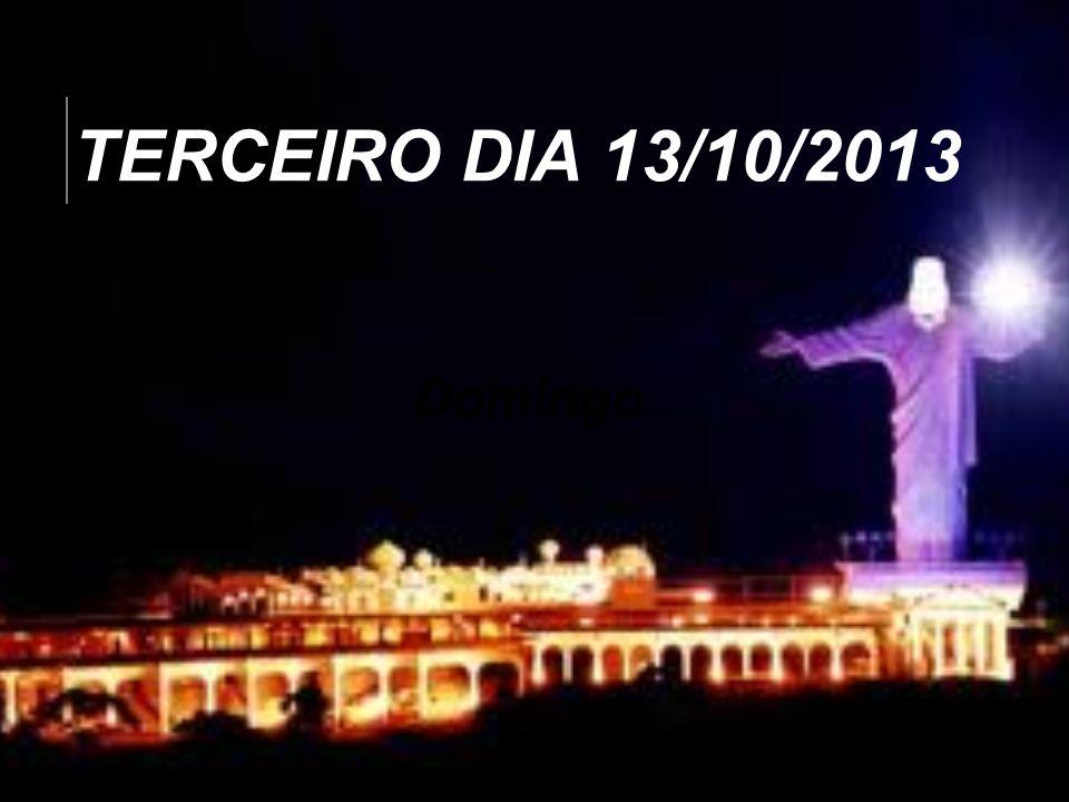 Domingo TERCEIRO DIA 13/10/2013