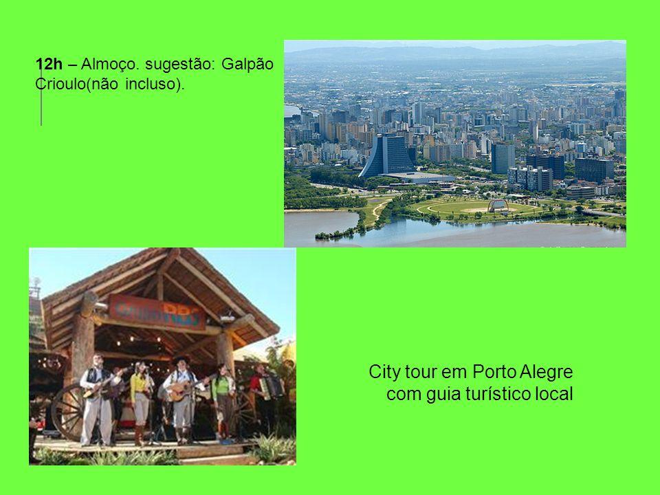 City tour em Porto Alegre com guia turístico local 12h – Almoço. sugestão: Galpão Crioulo(não incluso).