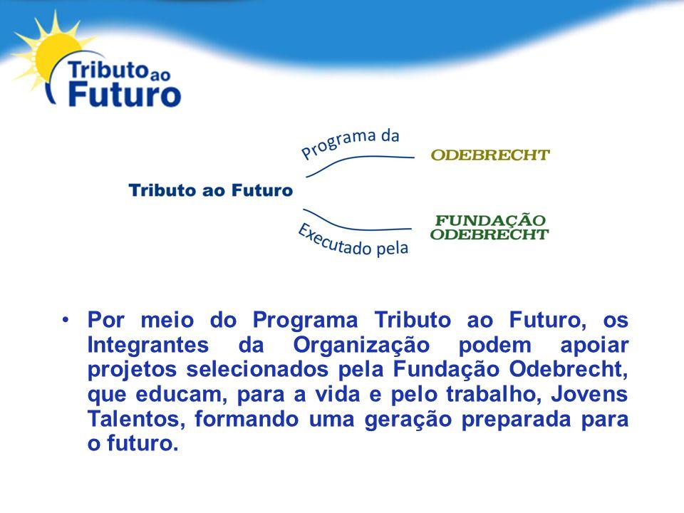 Por meio do Programa Tributo ao Futuro, os Integrantes da Organização podem apoiar projetos selecionados pela Fundação Odebrecht, que educam, para a v