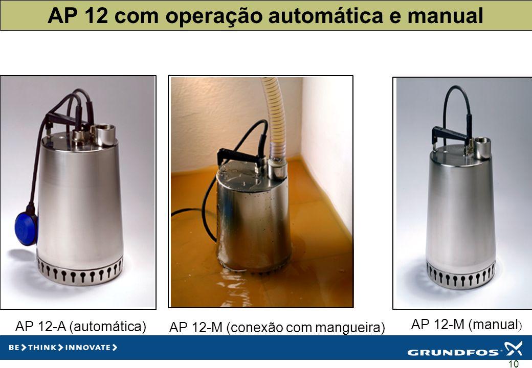 10 AP 12 com operação automática e manual AP 12-A (automática) AP 12-M (conexão com mangueira) AP 12-M (manual )