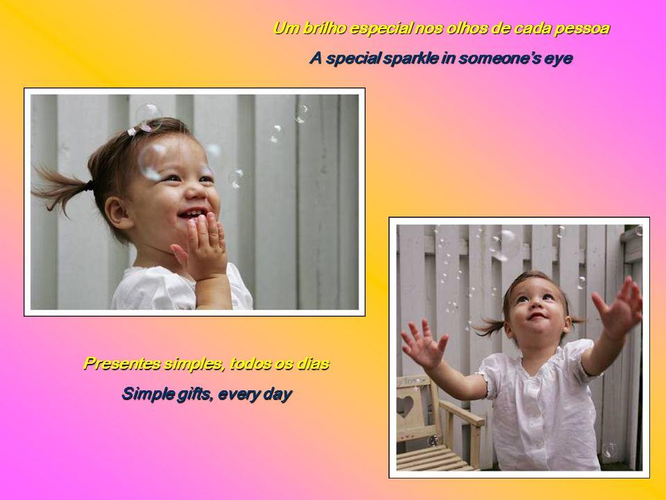 Um dia ensolarado quando nasce um bebê A sunny day, when a babys born As pequenas coisas que dizemos The little things that we say