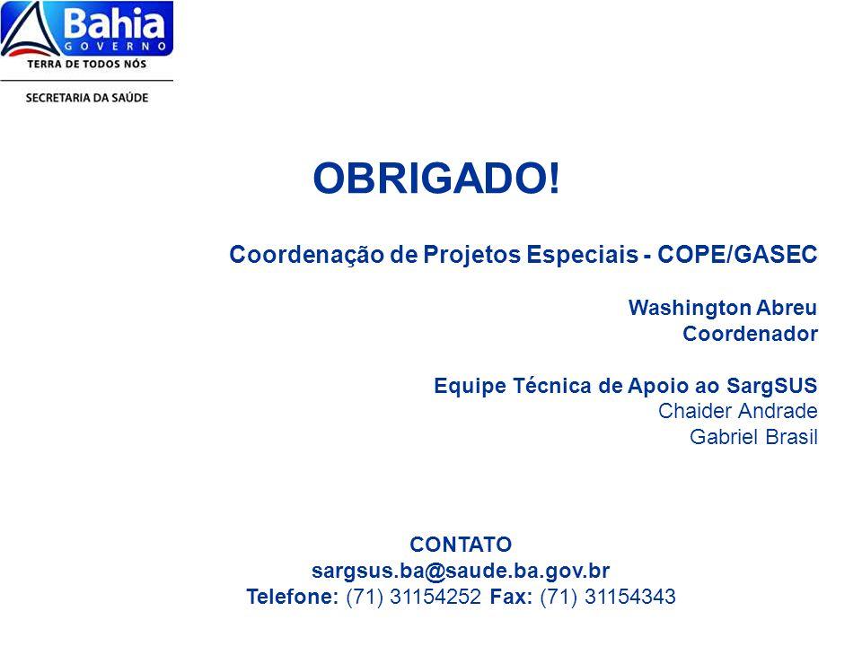 Coordenação de Projetos Especiais - COPE/GASEC Washington Abreu Coordenador Equipe Técnica de Apoio ao SargSUS Chaider Andrade Gabriel Brasil CONTATO