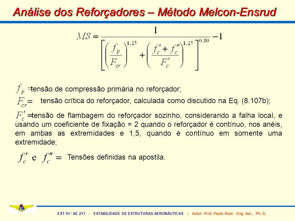 EST 41 / AE 213 - ESTABILIDADE DE ESTRUTURAS AERONÁUTICAS – Autor: Prof. Paulo Rizzi - Eng. Aer., Ph. D. Análise dos Reforçadores – Método Melcon-Ensr