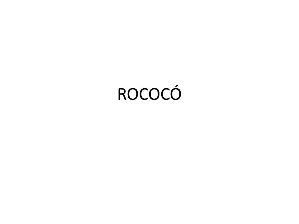 Rococó é o estilo artístico que surgiu na França como desdobramento do barroco, mais leve e intimista que aquele e usado inicialmente em decoração de interiores.
