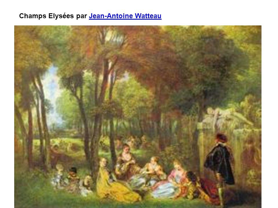 Champ s Elysées par Jean- Antoin e Wattea u Jean- Antoin e Wattea u Champs Elysées par Jean-Antoine WatteauJean-Antoine Watteau
