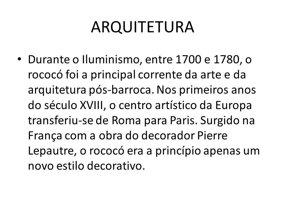 ARQUITETURA Durante o Iluminismo, entre 1700 e 1780, o rococó foi a principal corrente da arte e da arquitetura pós-barroca. Nos primeiros anos do séc