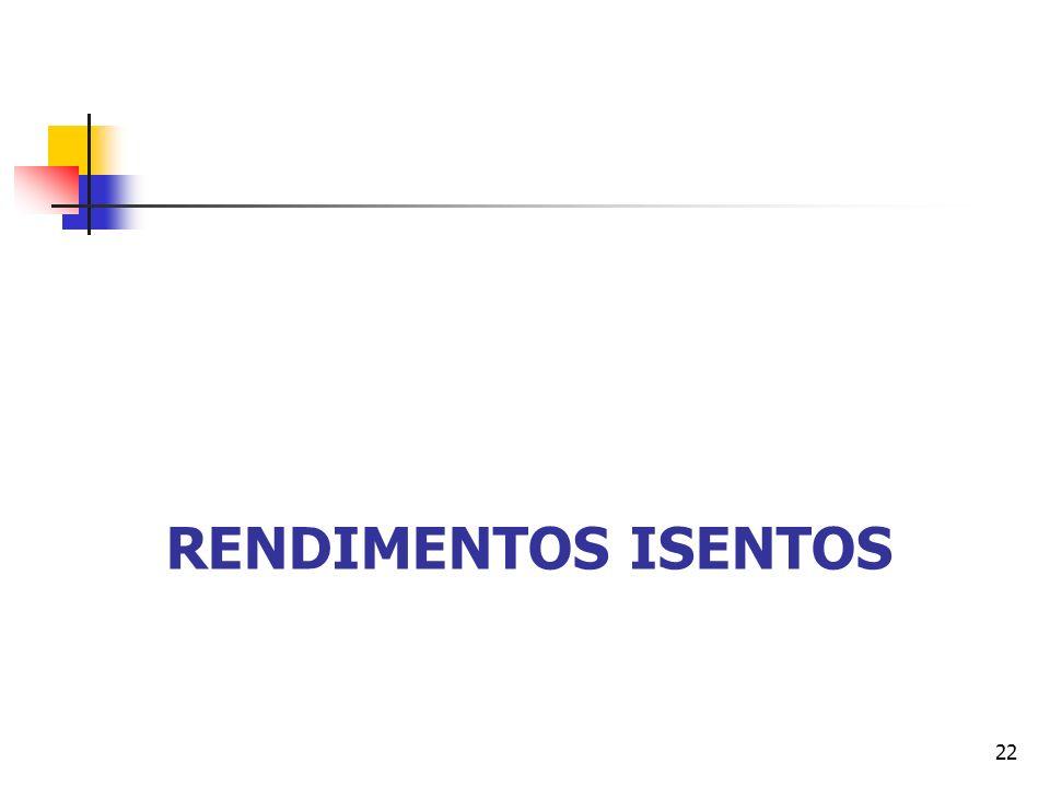 RENDIMENTOS ISENTOS 22