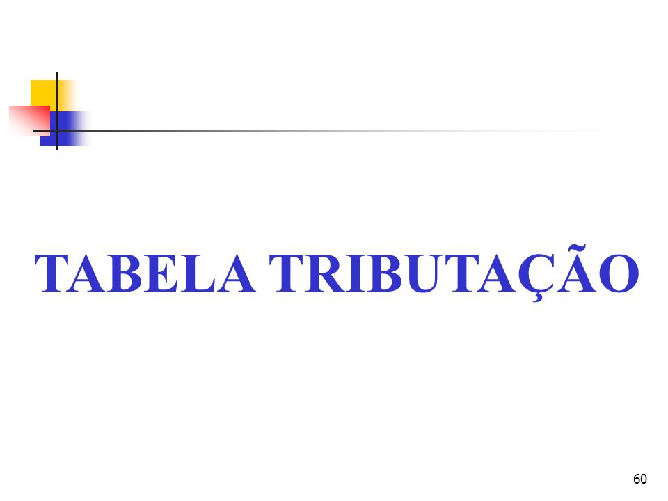 60 TABELA TRIBUTAÇÃO