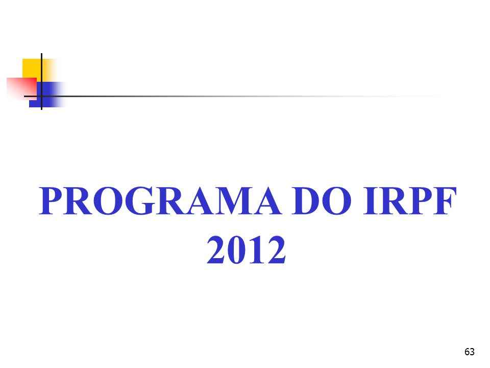 63 PROGRAMA DO IRPF 2012