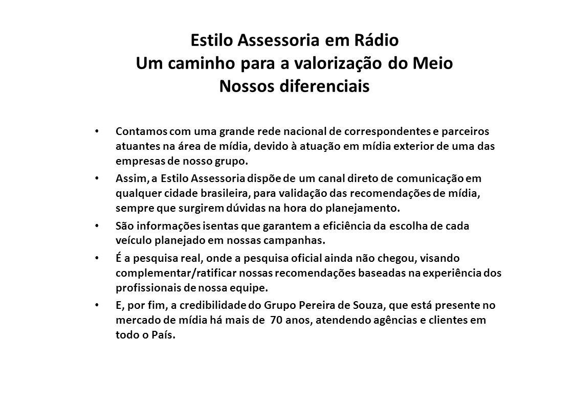 Estilo Assessoria em Rádio Um caminho para a valorização do Meio Nossos diferenciais Contamos com uma grande rede nacional de correspondentes e parcei