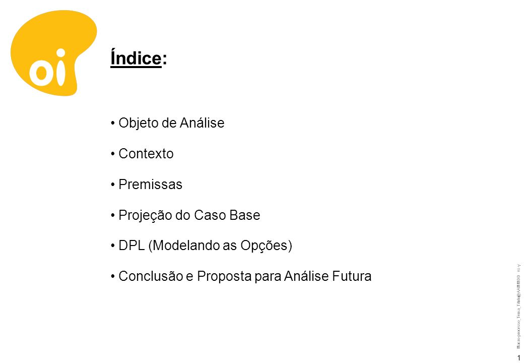 Macro-processo_Tema_Titulo@AAMMDD vx-y 11 Fim