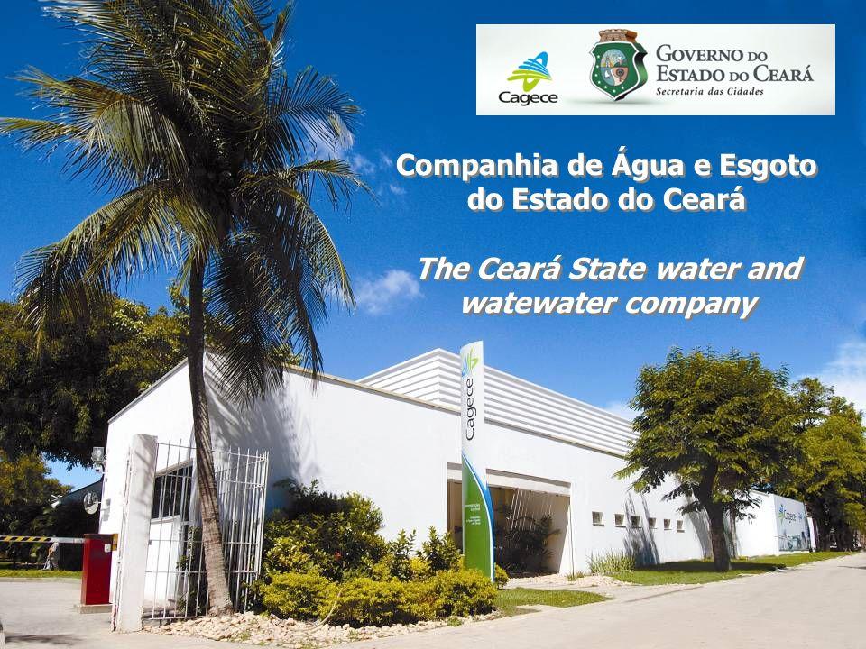Companhia de Água e Esgoto do Estado do Ceará The Ceará State water and watewater company Companhia de Água e Esgoto do Estado do Ceará The Ceará State water and watewater company