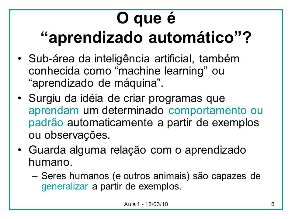 Aula 1 - 16/03/1017 Projetando um Sistema de Aprendizado Definir a experiência de treinamento.