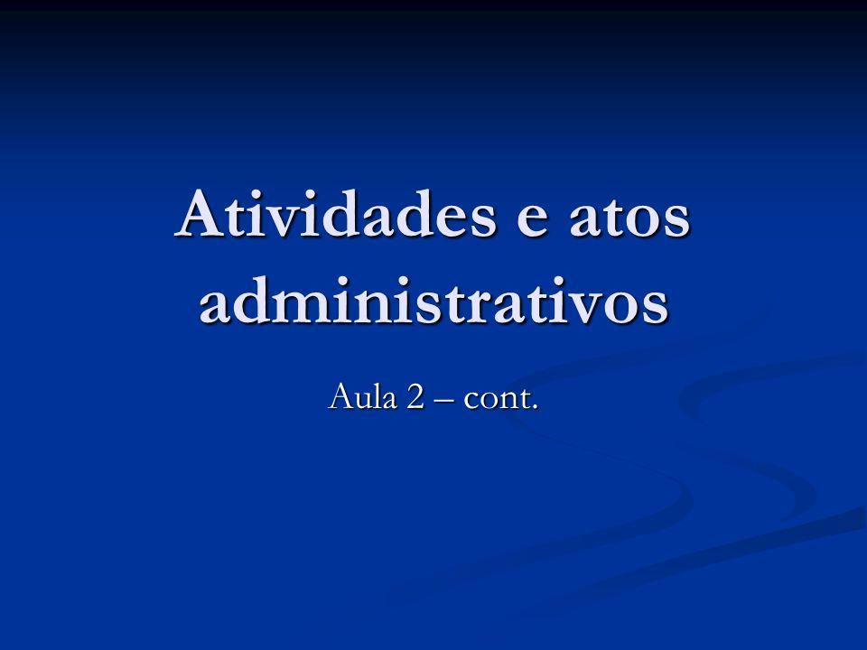 Atividades e atos administrativos Aula 2 – cont.