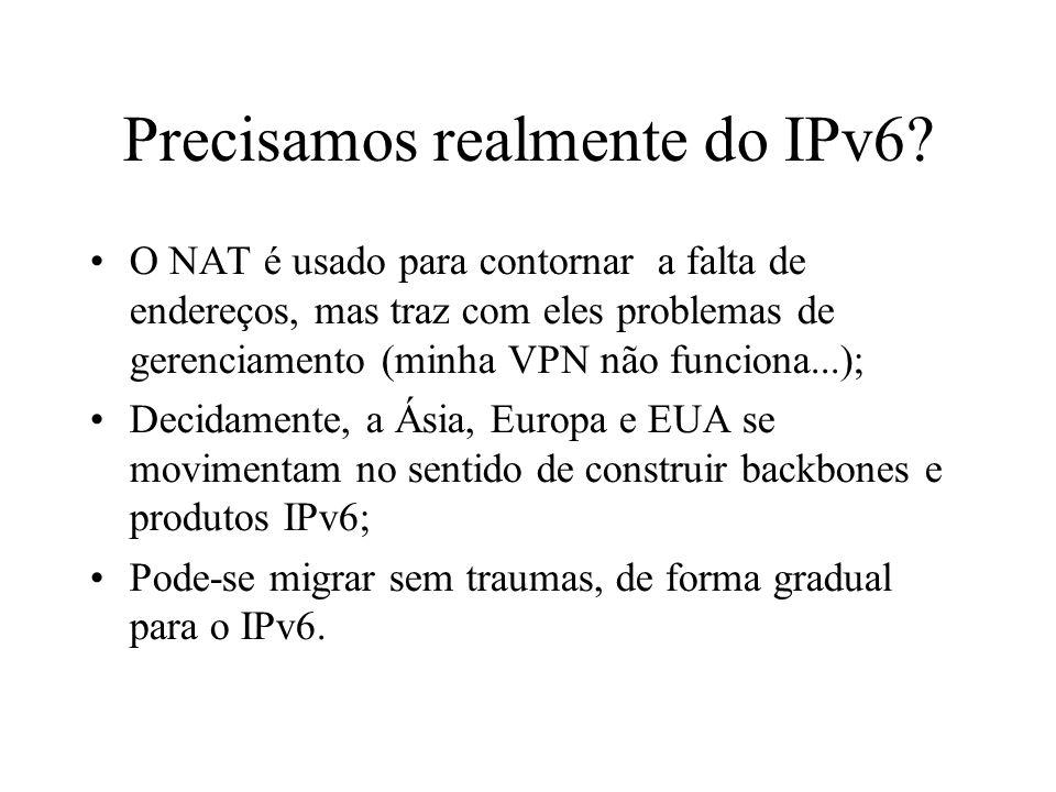 Precisamos realmente do IPv6? O NAT é usado para contornar a falta de endereços, mas traz com eles problemas de gerenciamento (minha VPN não funciona.
