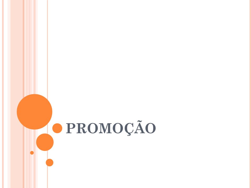 TRÊS PRINCIPAIS FERRAMENTAS PROMOCIONAIS Propaganda Promoção de Vendas Relações Públicas