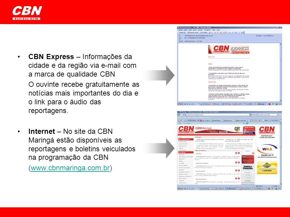 CBN Express – Informações da cidade e da região via e-mail com a marca de qualidade CBN O ouvinte recebe gratuitamente as notícias mais importantes do