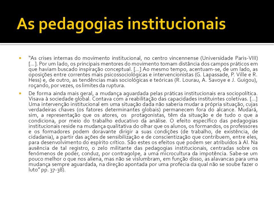 As crises internas do movimento institucional, no centro vincennense (Universidade Paris-VIII) [...]. Por um lado, os principais mentores do movimento