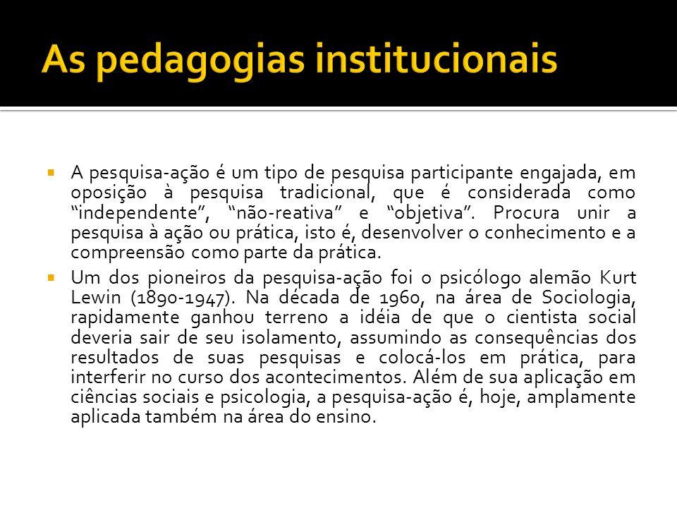 A corrente das pedagogias ditas institucionais se formou na França, em alguns países francófonos e na América Latina entre 1960 e 1980.