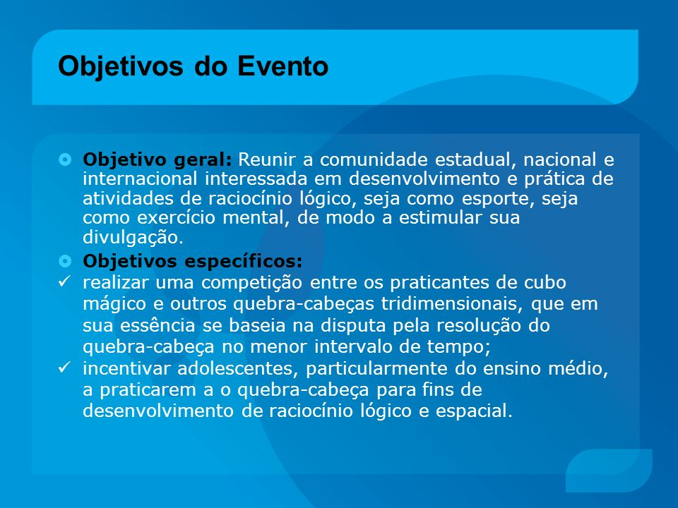Objetivos do Evento Objetivo geral: Reunir a comunidade estadual, nacional e internacional interessada em desenvolvimento e prática de atividades de r