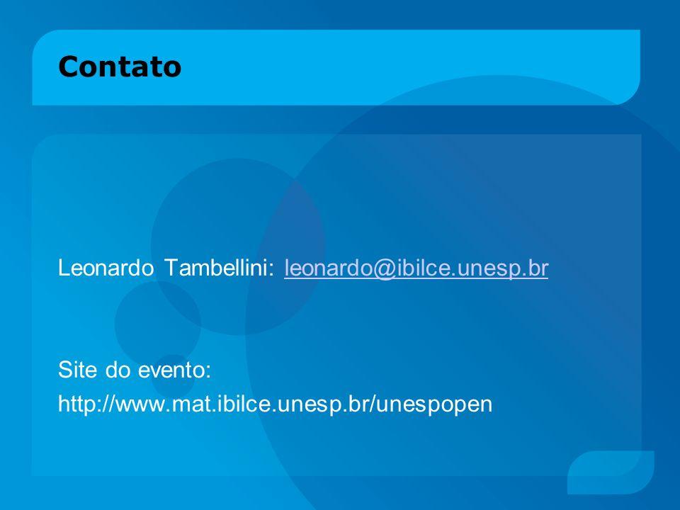 Contato Leonardo Tambellini: leonardo@ibilce.unesp.brleonardo@ibilce.unesp.br Site do evento: http://www.mat.ibilce.unesp.br/unespopen