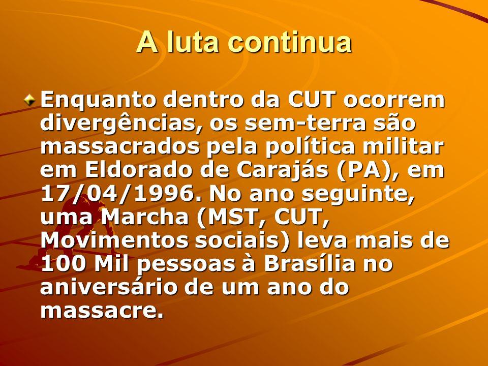 A luta continua Enquanto dentro da CUT ocorrem divergências, os sem-terra são massacrados pela política militar em Eldorado de Carajás (PA), em 17/04/