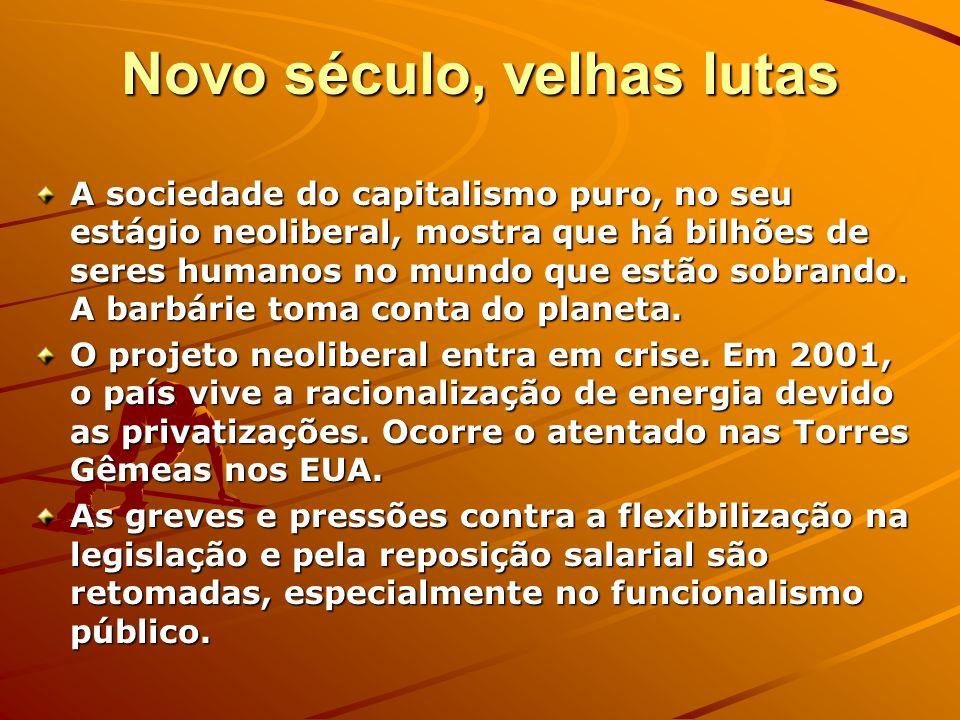 Novo século, velhas lutas A sociedade do capitalismo puro, no seu estágio neoliberal, mostra que há bilhões de seres humanos no mundo que estão sobran