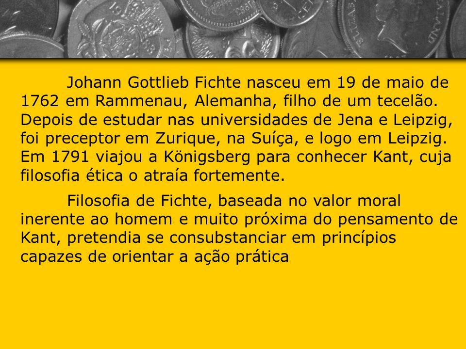 Johann Gottlieb Fichte nasceu em 19 de maio de 1762 em Rammenau, Alemanha, filho de um tecelão. Depois de estudar nas universidades de Jena e Leipzig,
