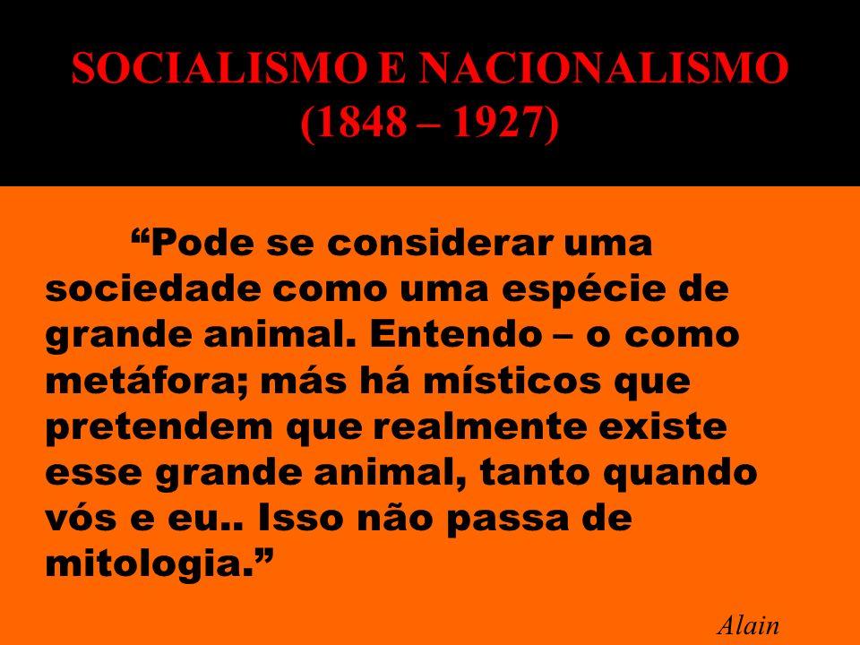 Pode se considerar uma sociedade como uma espécie de grande animal. Entendo – o como metáfora; más há místicos que pretendem que realmente existe esse