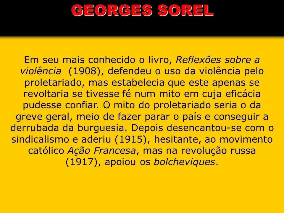 Em seu mais conhecido o livro, Reflexões sobre a violência (1908), defendeu o uso da violência pelo proletariado, mas estabelecia que este apenas se r