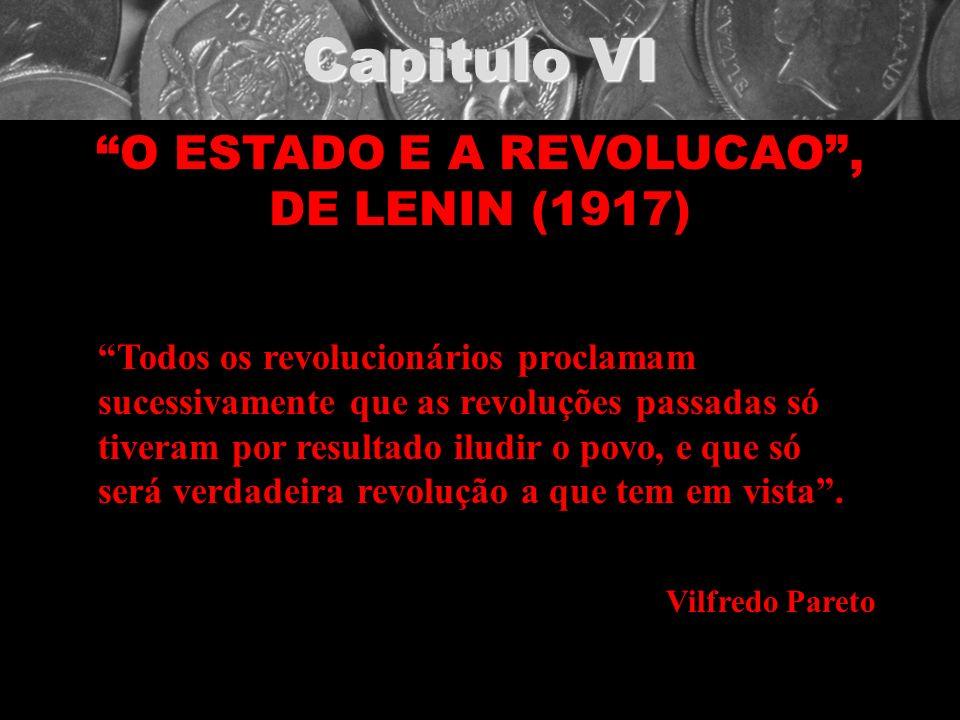 Capitulo VI O ESTADO E A REVOLUCAO, DE LENIN (1917) Todos os revolucionários proclamam sucessivamente que as revoluções passadas só tiveram por result