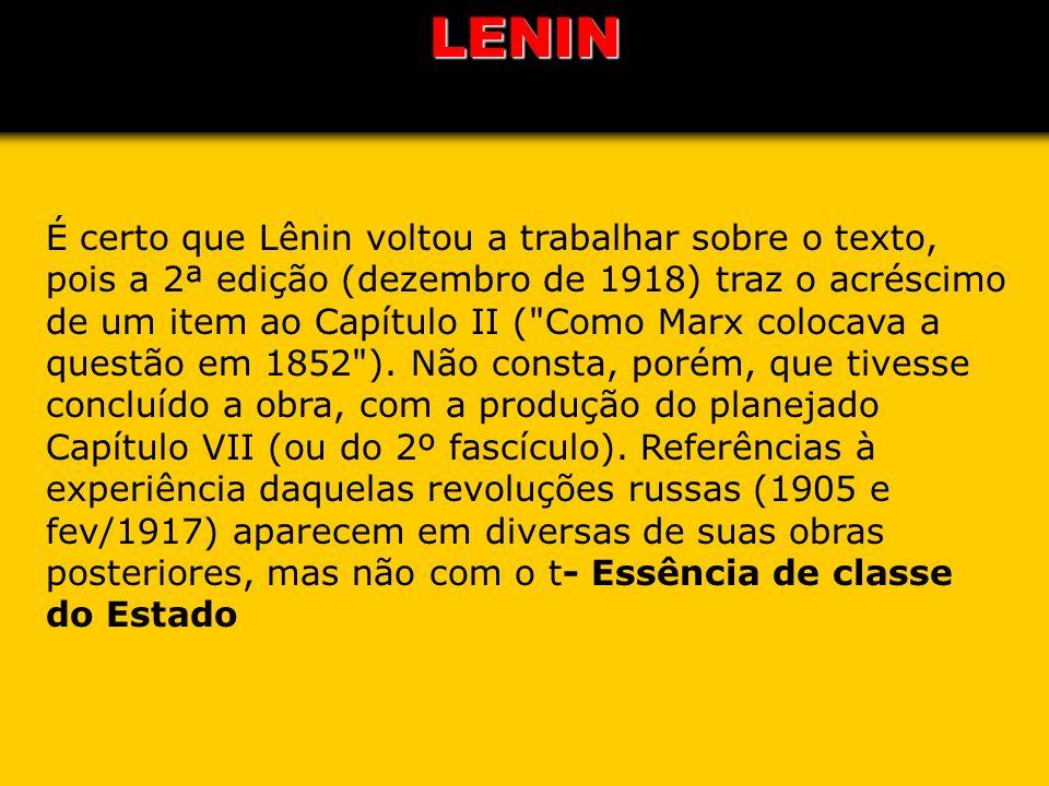 É certo que Lênin voltou a trabalhar sobre o texto, pois a 2ª edição (dezembro de 1918) traz o acréscimo de um item ao Capítulo II (