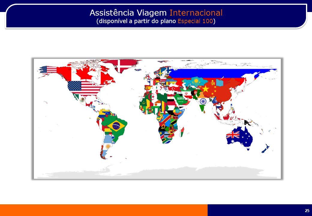 25 Assistência Viagem Internacional (disponível a partir do plano Especial 100) Assistência Viagem Internacional (disponível a partir do plano Especia