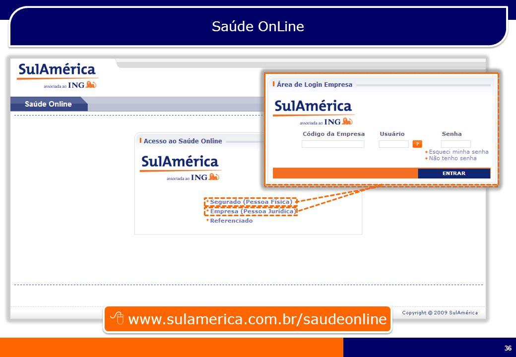 36 Saúde OnLine www.sulamerica.com.br/saudeonline