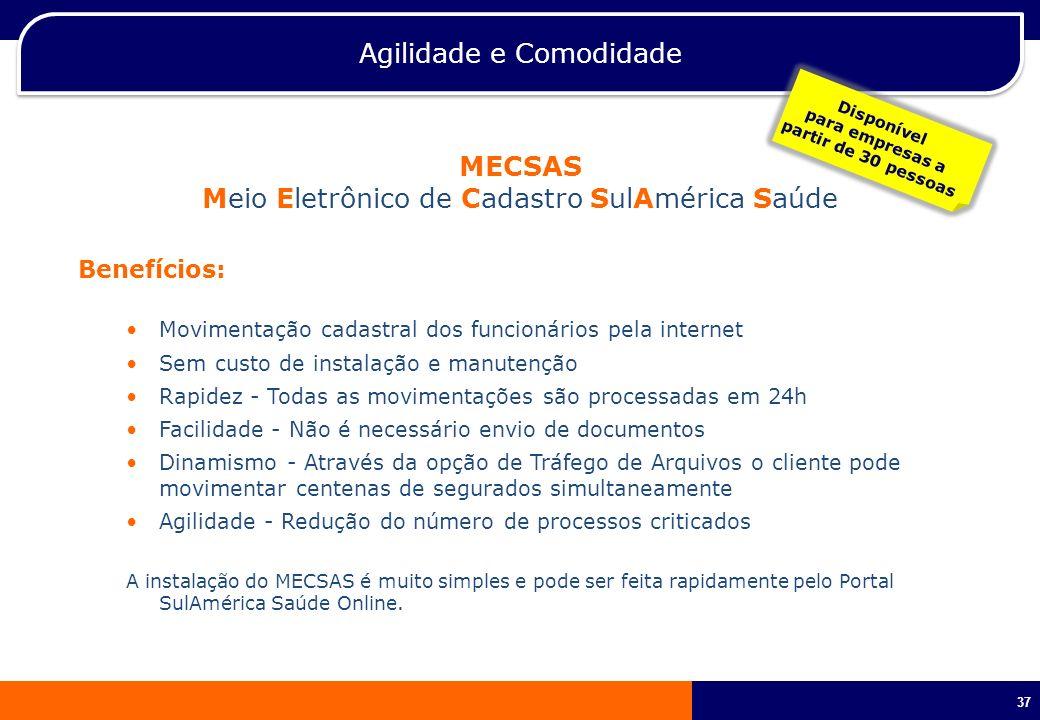 37 MECSAS Meio Eletrônico de Cadastro SulAmérica Saúde Benefícios: Movimentação cadastral dos funcionários pela internet Sem custo de instalação e man