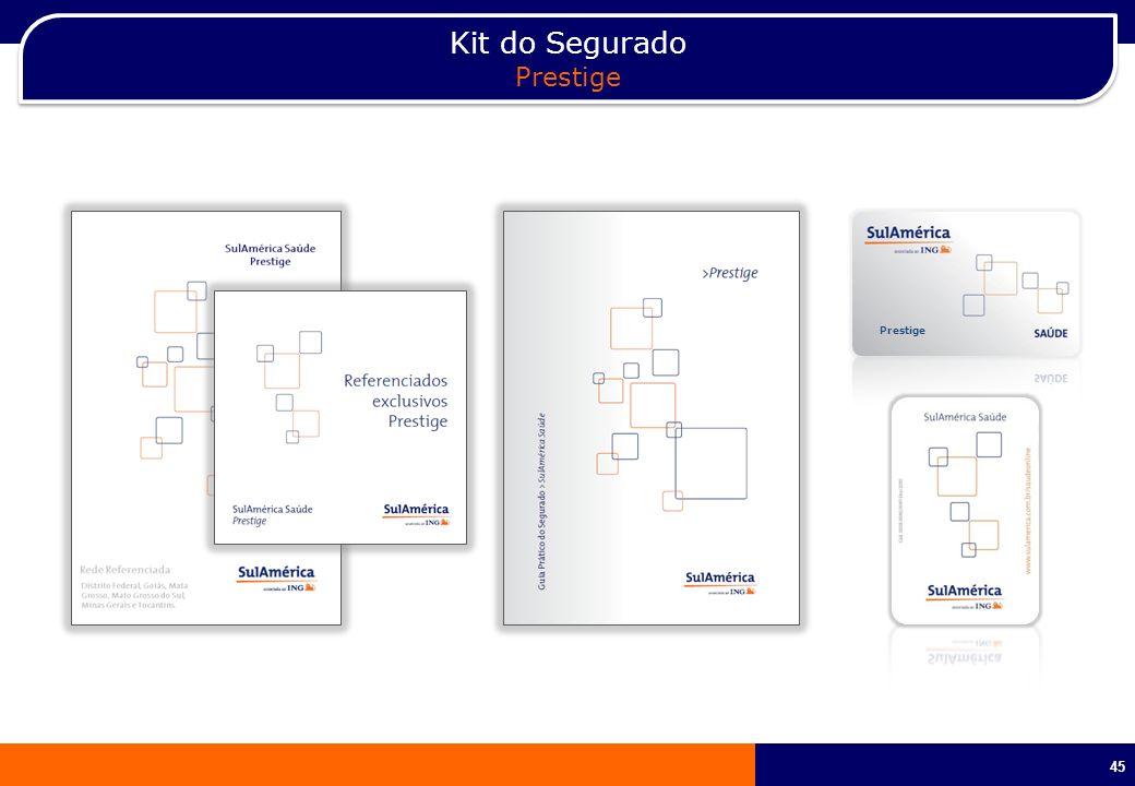 45 Kit do Segurado Prestige Kit do Segurado Prestige