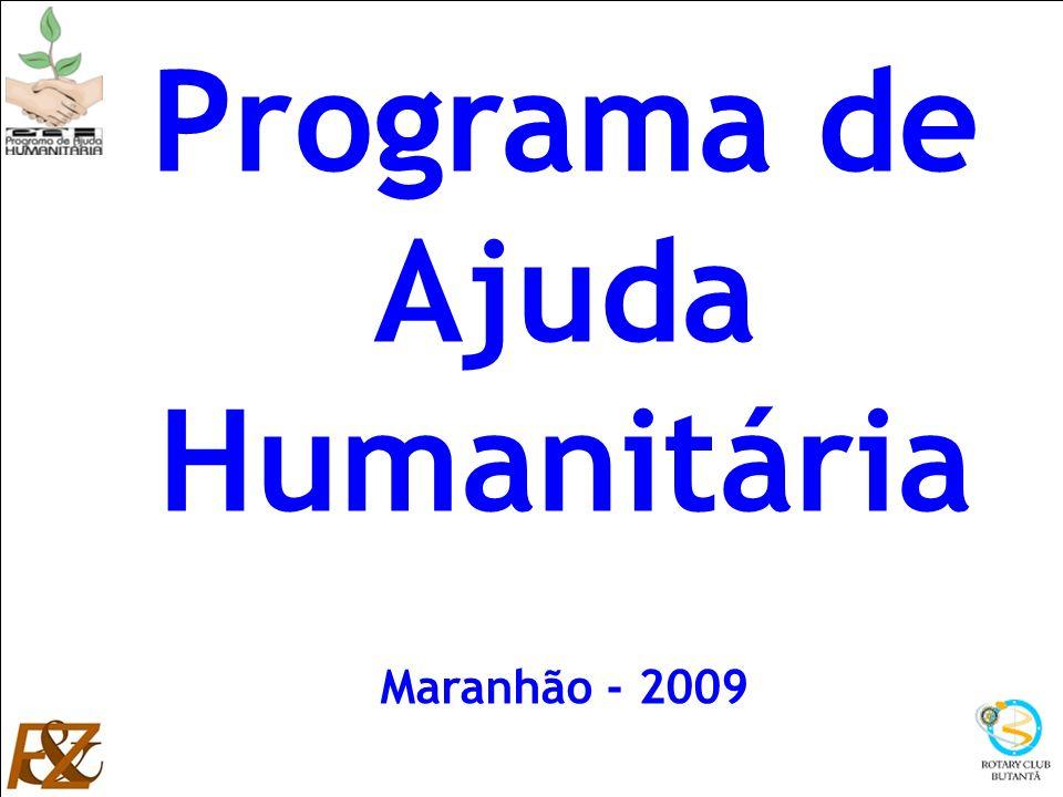 Ana Maria Fonseca Zampieri Programa de Ajuda Humanitária Maranhão - 2009