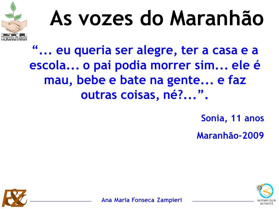 Ana Maria Fonseca Zampieri... eu queria ser alegre, ter a casa e a escola... o pai podia morrer sim... ele é mau, bebe e bate na gente... e faz outras