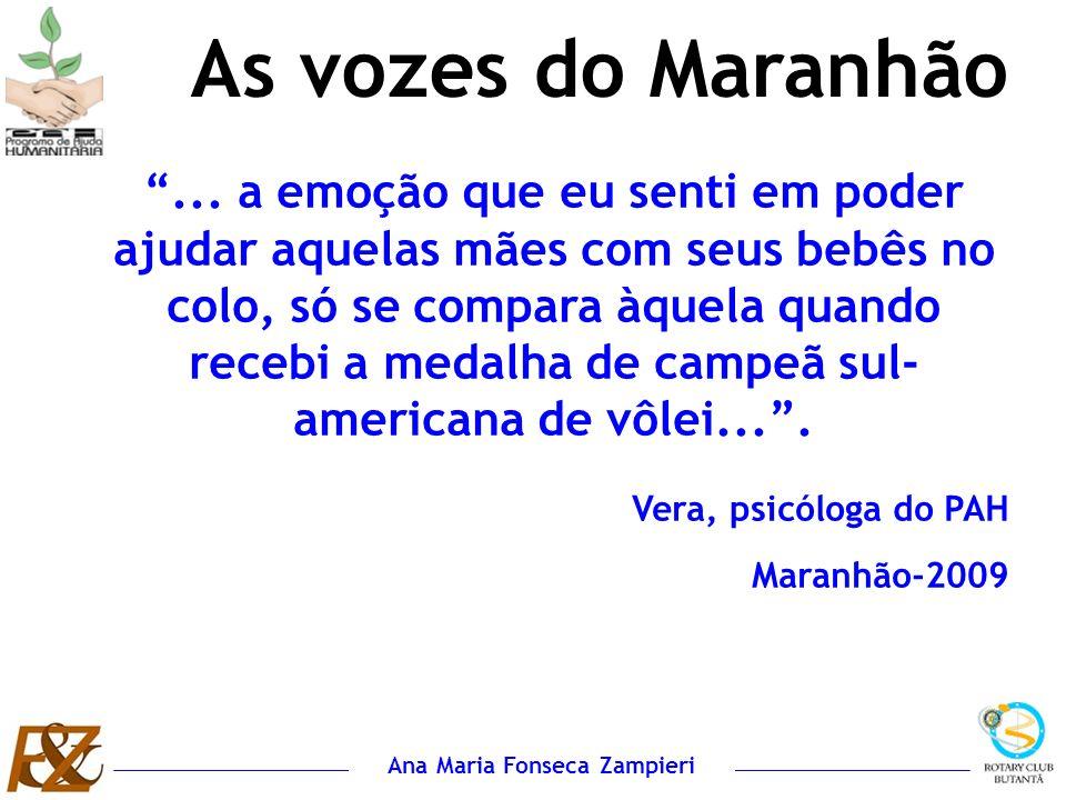 Ana Maria Fonseca Zampieri... a emoção que eu senti em poder ajudar aquelas mães com seus bebês no colo, só se compara àquela quando recebi a medalha
