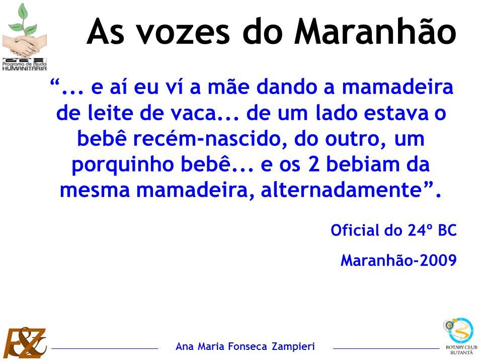 Ana Maria Fonseca Zampieri As vozes do Maranhão... e aí eu ví a mãe dando a mamadeira de leite de vaca... de um lado estava o bebê recém-nascido, do o