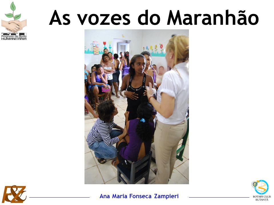 Ana Maria Fonseca Zampieri...eu tenho a fé em Deus e amor pelos meus filhos...