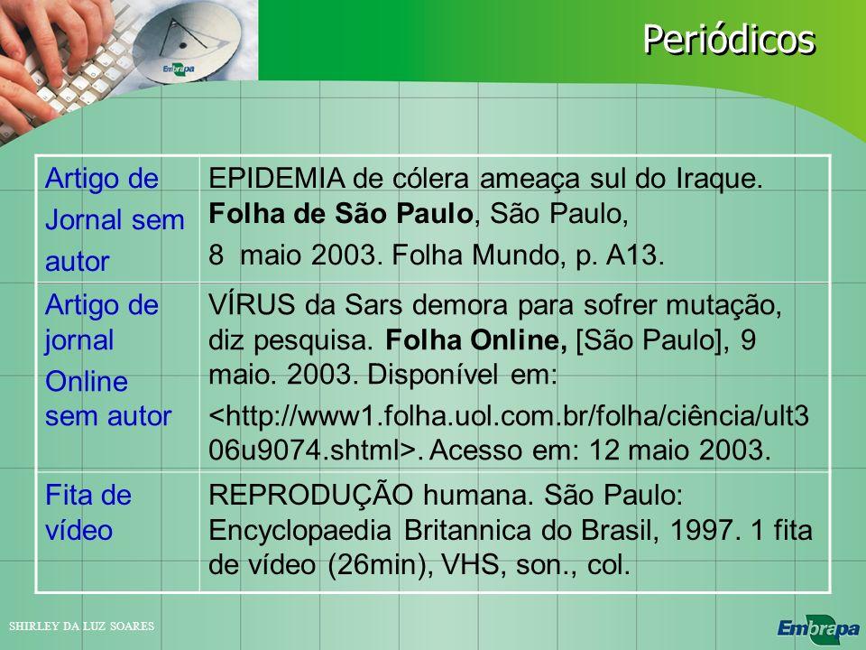 SHIRLEY DA LUZ SOARES Artigo de Jornal sem autor EPIDEMIA de cólera ameaça sul do Iraque. Folha de São Paulo, São Paulo, 8 maio 2003. Folha Mundo, p.