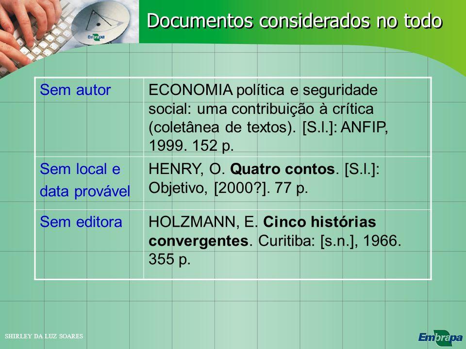 SHIRLEY DA LUZ SOARES Sem autorECONOMIA política e seguridade social: uma contribuição à crítica (coletânea de textos). [S.l.]: ANFIP, 1999. 152 p. Se