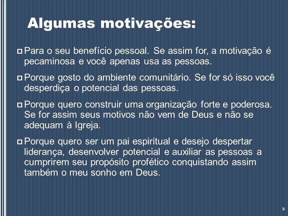 Algumas motivações: Para o seu benefício pessoal. Se assim for, a motivação é pecaminosa e você apenas usa as pessoas. Porque gosto do ambiente comuni